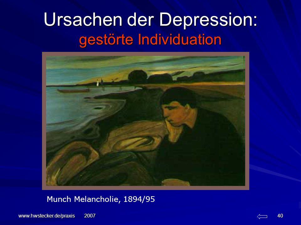 www.hwstecker.de/praxis 2007 40 Ursachen der Depression: gestörte Individuation Munch Melancholie, 1894/95