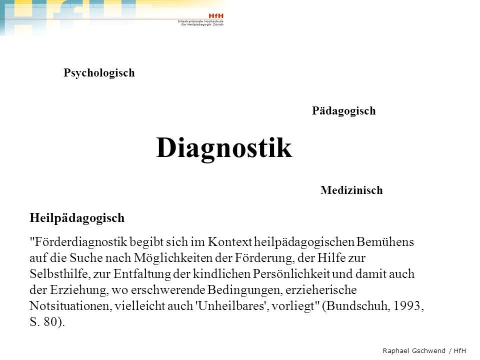 Raphael Gschwend / HfH Diagnostik Medizinisch Psychologisch Pädagogisch Heilpädagogisch