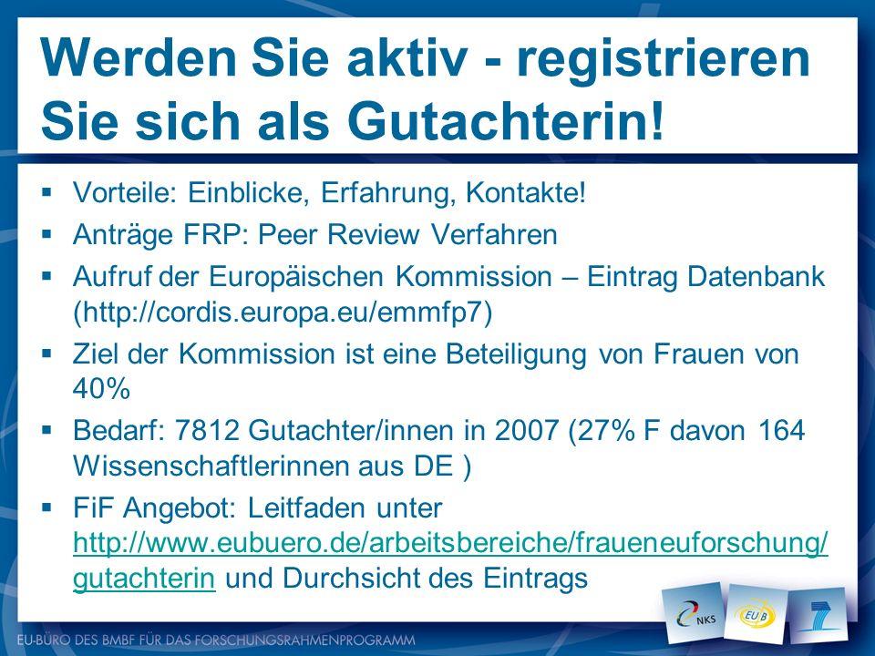 Werden Sie aktiv - registrieren Sie sich als Gutachterin! Vorteile: Einblicke, Erfahrung, Kontakte! Anträge FRP: Peer Review Verfahren Aufruf der Euro