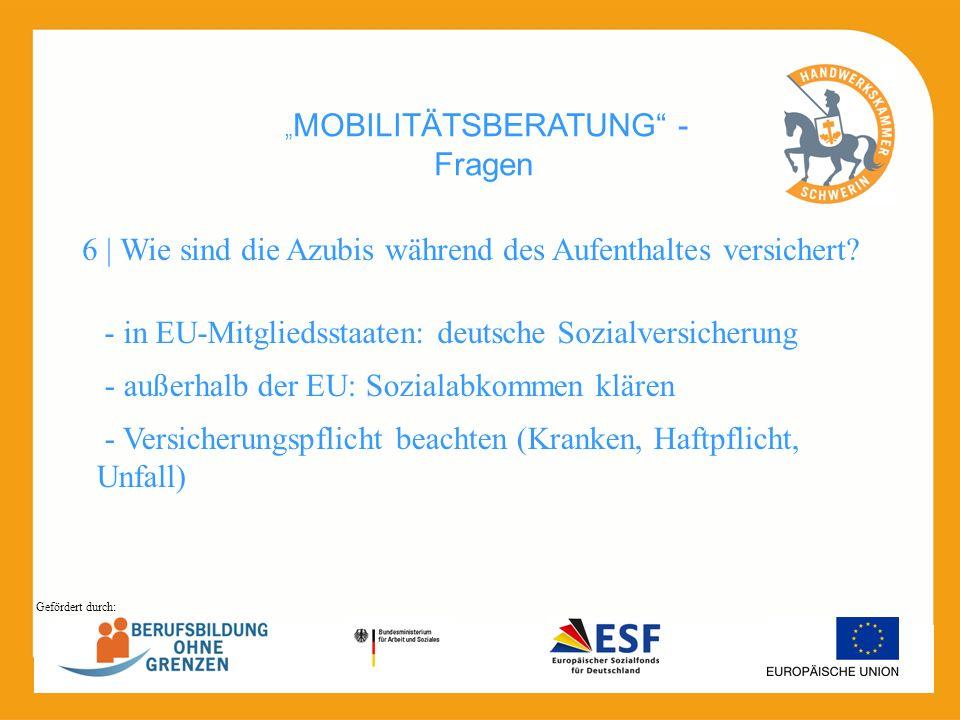MOBILITÄTSBERATUNG - Fragen - in EU-Mitgliedsstaaten: deutsche Sozialversicherung 6 | Wie sind die Azubis während des Aufenthaltes versichert? - Versi