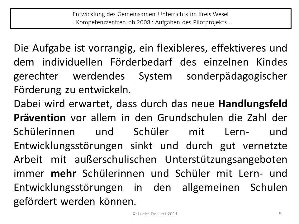 5 Entwicklung des Gemeinsamen Unterrichts im Kreis Wesel - Kompetenzzentren ab 2008 : Aufgaben des Pilotprojekts - Die Aufgabe ist vorrangig, ein flex