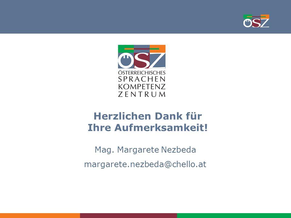 Das europäische Sprachenportfolio/SPIN-Tagung/Nezbeda/November 2008 16 Herzlichen Dank für Ihre Aufmerksamkeit! Mag. Margarete Nezbeda margarete.nezbe