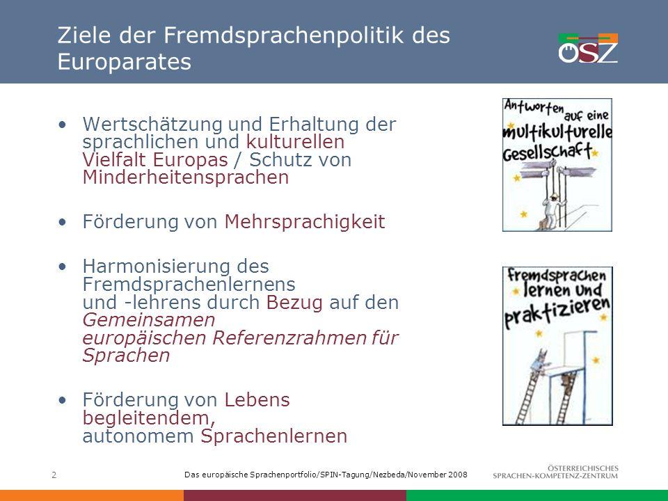 Das europäische Sprachenportfolio/SPIN-Tagung/Nezbeda/November 2008 2 Ziele der Fremdsprachenpolitik des Europarates Wertschätzung und Erhaltung der s