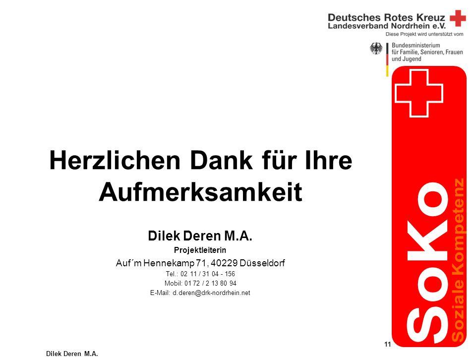Dilek Deren M.A. 11 Herzlichen Dank für Ihre Aufmerksamkeit Dilek Deren M.A.