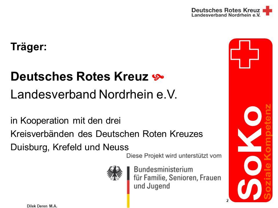 Dilek Deren M.A. 2 Träger: Deutsches Rotes Kreuz Landesverband Nordrhein e.V.