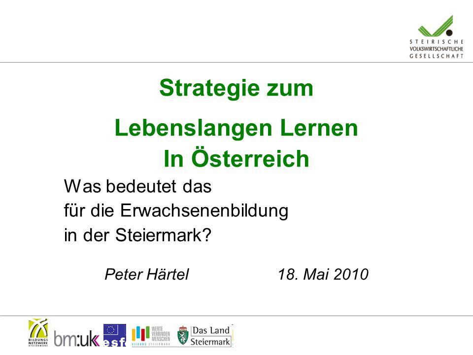 Strategie zum Lebenslangen Lernen In Österreich Was bedeutet das für die Erwachsenenbildung in der Steiermark.