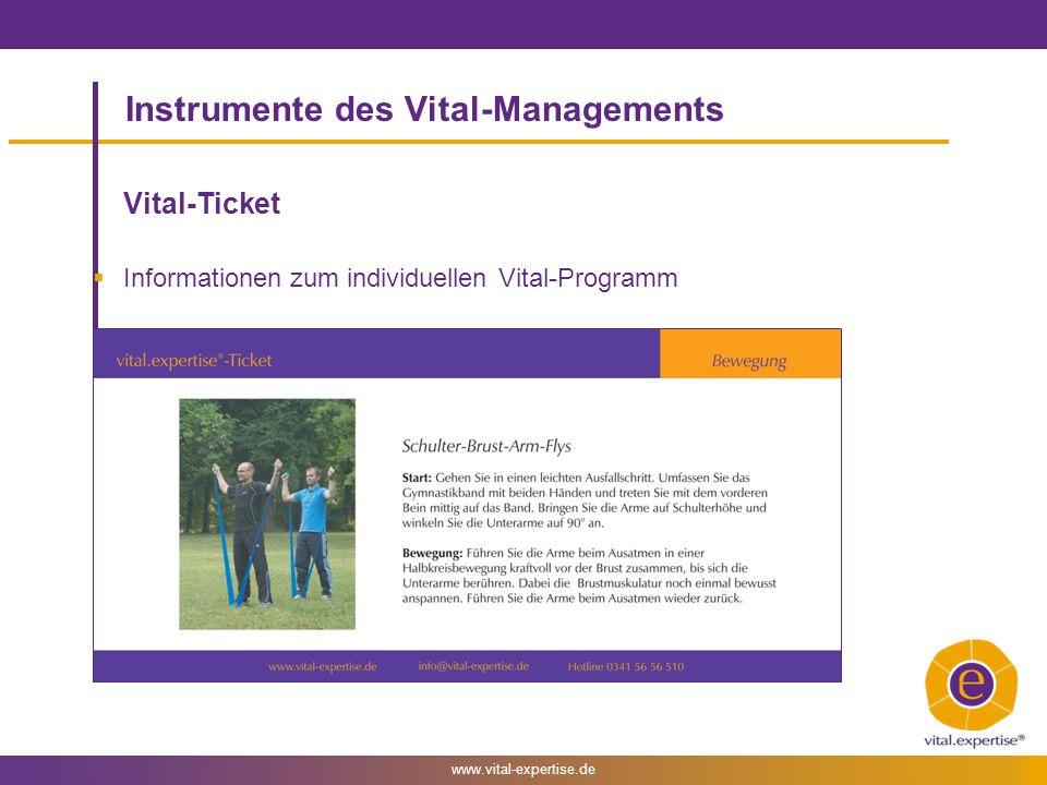 www.vital-expertise.de Instrumente des Vital-Managements Vital-Ticket Informationen zum individuellen Vital-Programm