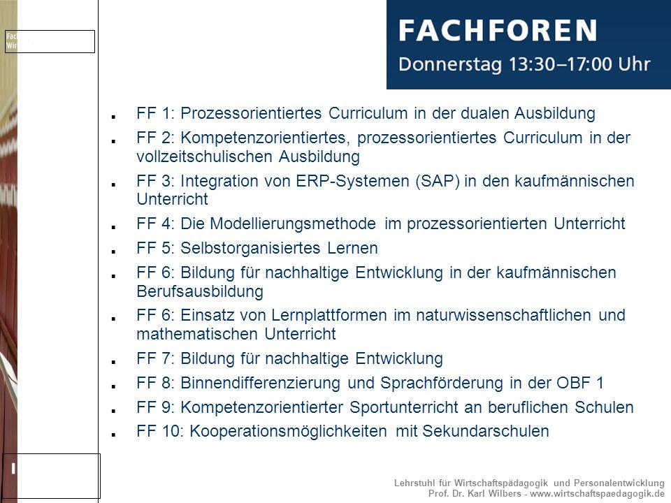 Lehrstuhl für Wirtschaftspädagogik und Personalentwicklung Prof. Dr. Karl Wilbers - www.wirtschaftspaedagogik.de FF 1: Prozessorientiertes Curriculum