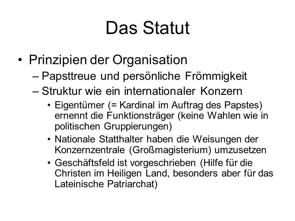 Das Statut Prinzipien der Organisation –Papsttreue und persönliche Frömmigkeit –Struktur wie ein internationaler Konzern Eigentümer (= Kardinal im Auf