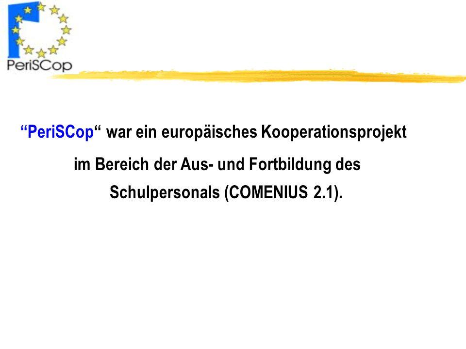 PeriSCop war ein europäisches Kooperationsprojekt im Bereich der Aus- und Fortbildung des Schulpersonals (COMENIUS 2.1).