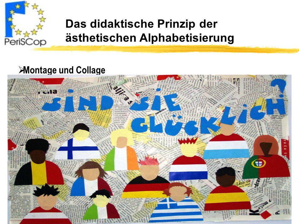 Das didaktische Prinzip der ästhetischen Alphabetisierung Montage und Collage