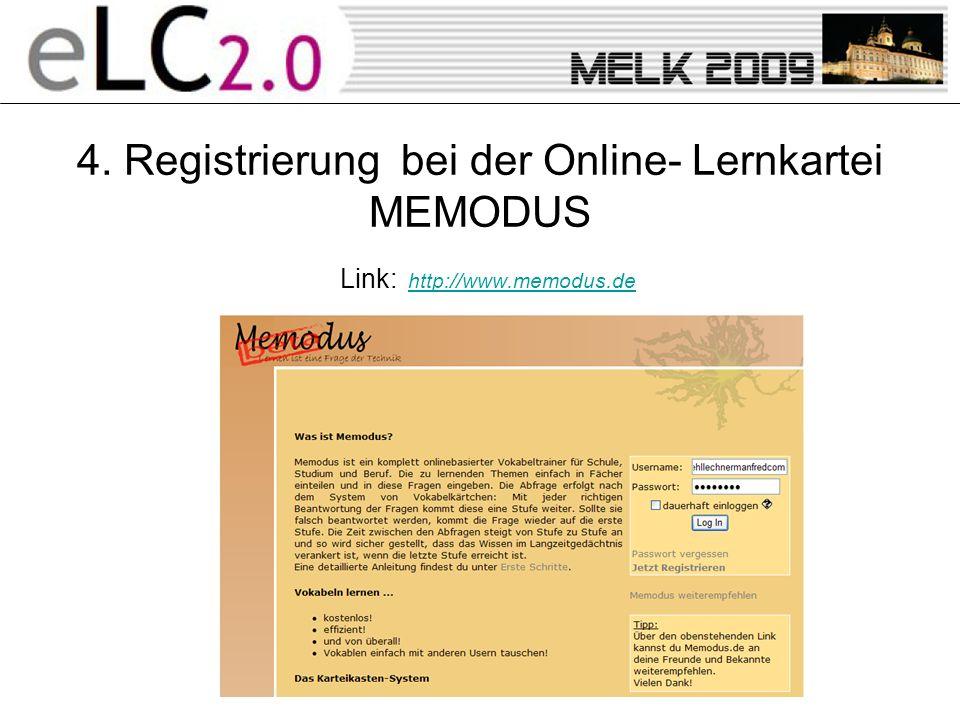 4. Registrierung bei der Online- Lernkartei MEMODUS Link: http://www.memodus.de http://www.memodus.de