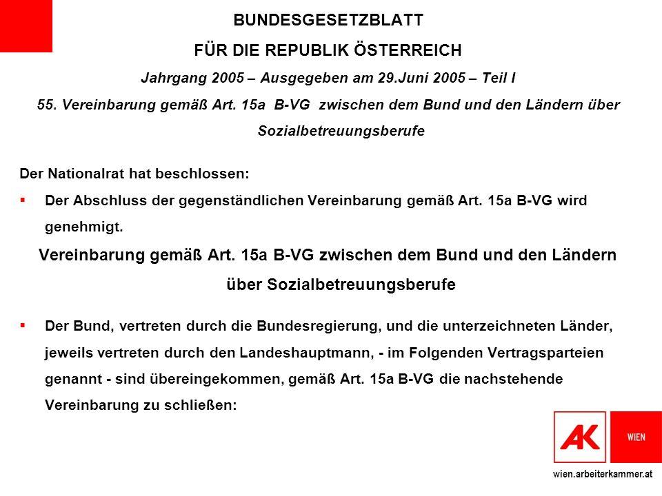 wien.arbeiterkammer.at BUNDESGESETZBLATT FÜR DIE REPUBLIK ÖSTERREICH Jahrgang 2005 – Ausgegeben am 29.Juni 2005 – Teil I 55.