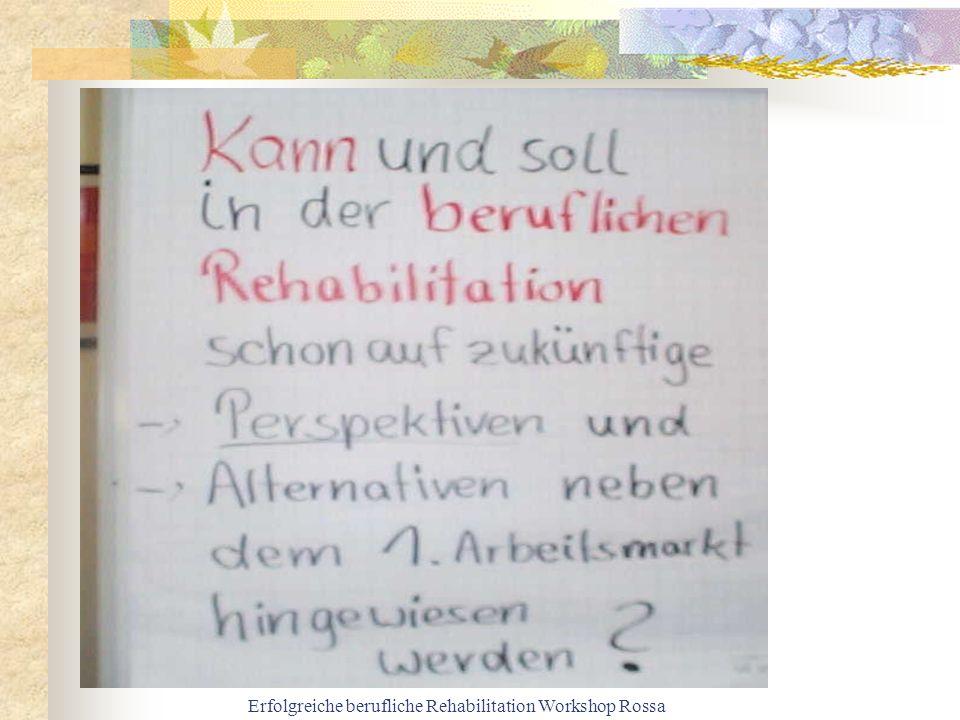 Erfolgreiche berufliche Rehabilitation Workshop Rossa