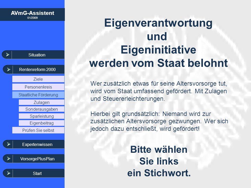 AVmG-Assistent 01/2009 Situation Rentenreform 2000 Ziele Zulagen Staatliche Förderung Personenkreis Sparleistung Sonderausgaben Eigenbeitrag Eigenvera