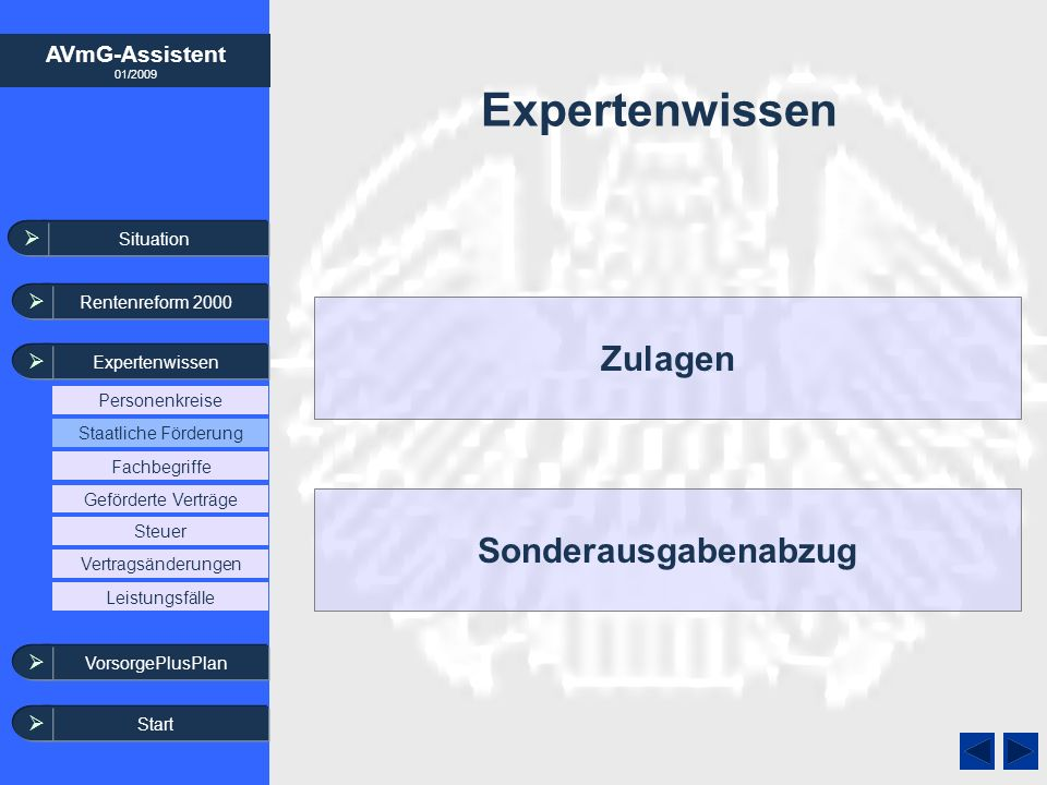 AVmG-Assistent 01/2009 Expertenwissen Zulagen Sonderausgabenabzug Situation Rentenreform 2000 Expertenwissen VorsorgePlusPlan Steuer Leistungsfälle Ve