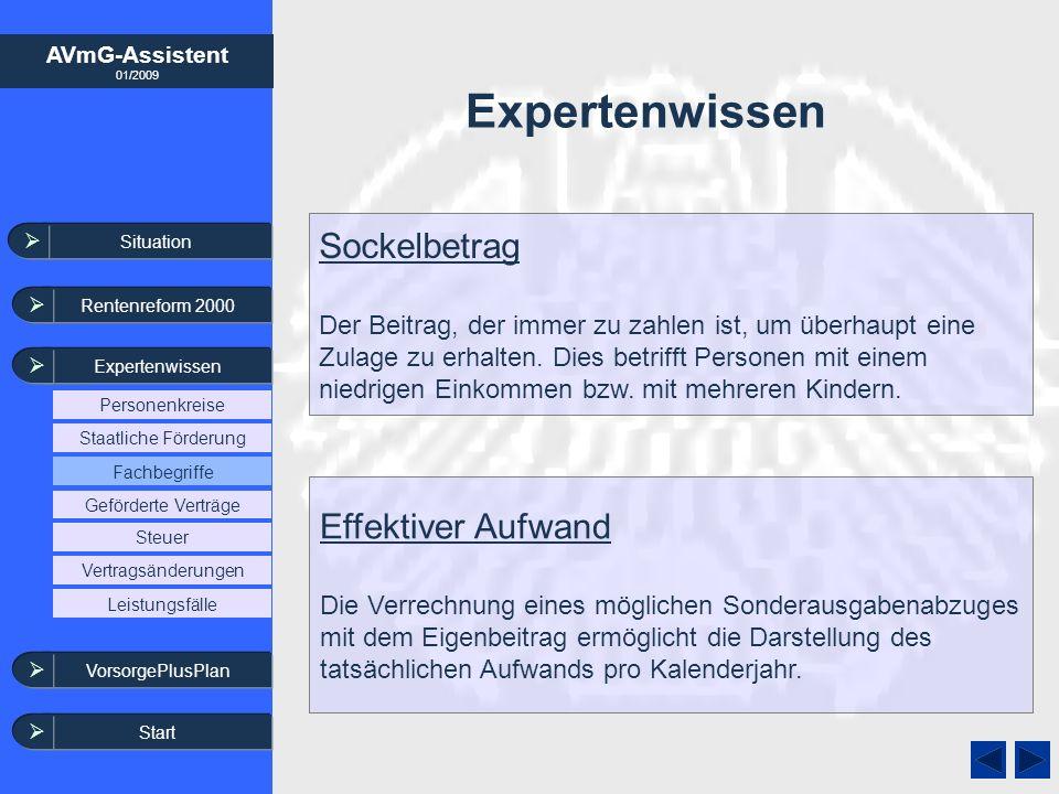 AVmG-Assistent 01/2009 Expertenwissen Effektiver Aufwand Die Verrechnung eines möglichen Sonderausgabenabzuges mit dem Eigenbeitrag ermöglicht die Dar
