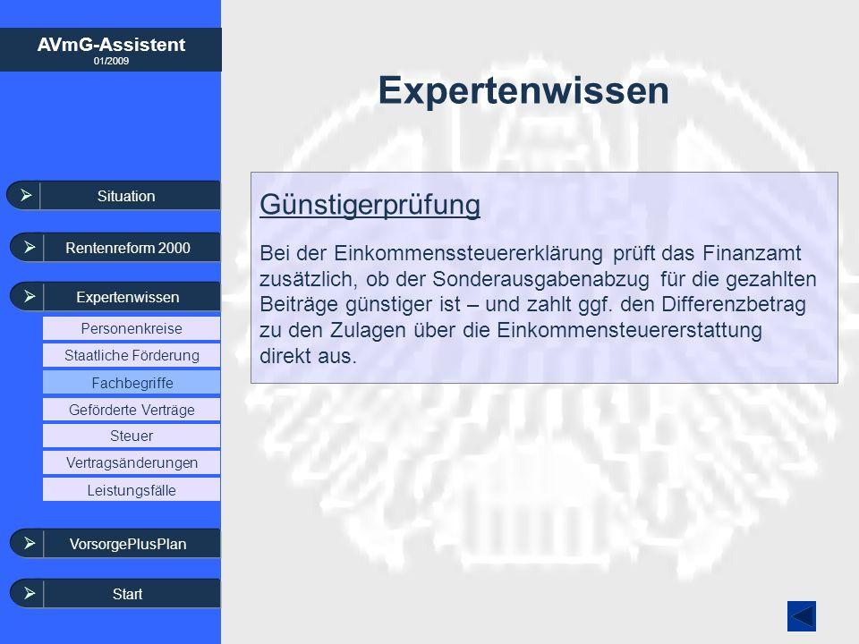 AVmG-Assistent 01/2009 Expertenwissen Günstigerprüfung Bei der Einkommenssteuererklärung prüft das Finanzamt zusätzlich, ob der Sonderausgabenabzug fü