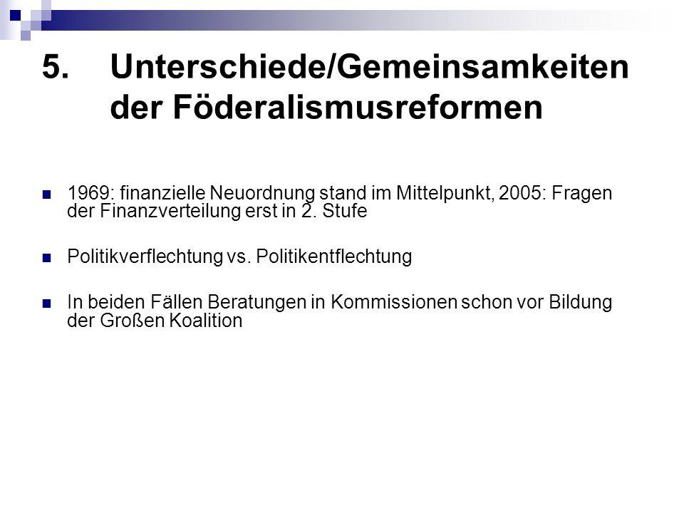 1969: finanzielle Neuordnung stand im Mittelpunkt, 2005: Fragen der Finanzverteilung erst in 2.