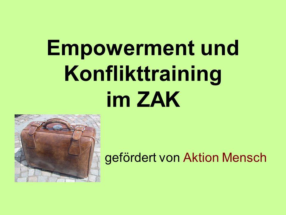 AKTION MENSCH Empowerment und Konflikttraining im ZAK Inhalte des IV.