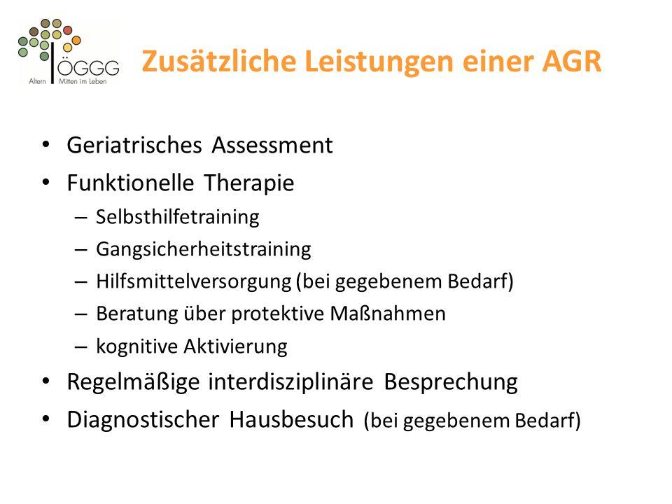 Zusätzliche Leistungen einer AGR Geriatrisches Assessment Funktionelle Therapie – Selbsthilfetraining – Gangsicherheitstraining – Hilfsmittelversorgun