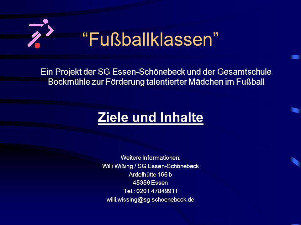 Fußballklassen Ein Projekt der SG Essen-Schönebeck und der Gesamtschule Bockmühle zur Förderung talentierter Mädchen im Fußball Ziele und Inhalte Weit