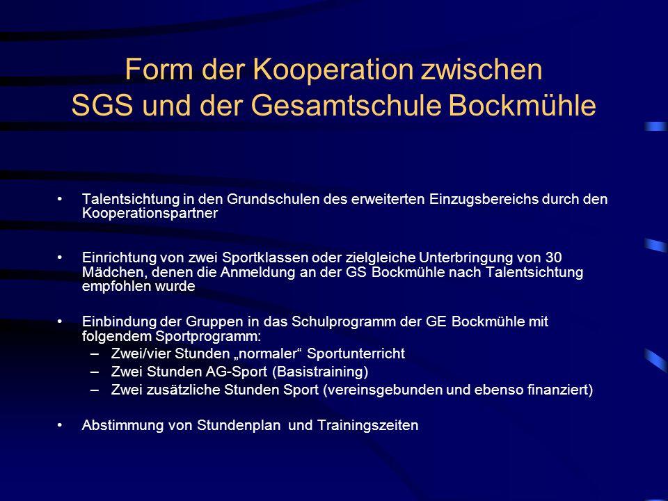 Form der Kooperation zwischen SGS und der Gesamtschule Bockmühle Talentsichtung in den Grundschulen des erweiterten Einzugsbereichs durch den Kooperat