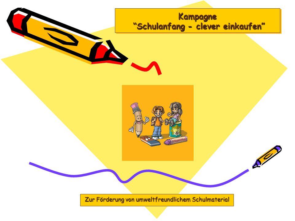Kampagne Schulanfang - clever einkaufen Zur Förderung von umweltfreundlichem Schulmaterial