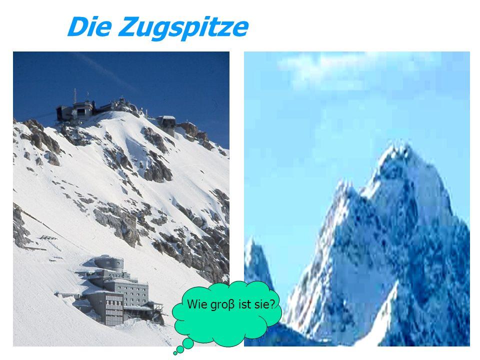 Die Zugspitze Wie groβ ist sie?