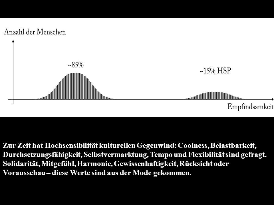 Doch Hochsensible und die durchschnittlich Sensiblen sind seit Urzeiten ein Team - jedes Ungleichgewicht lässt die Dinge aus dem Ruder laufen.