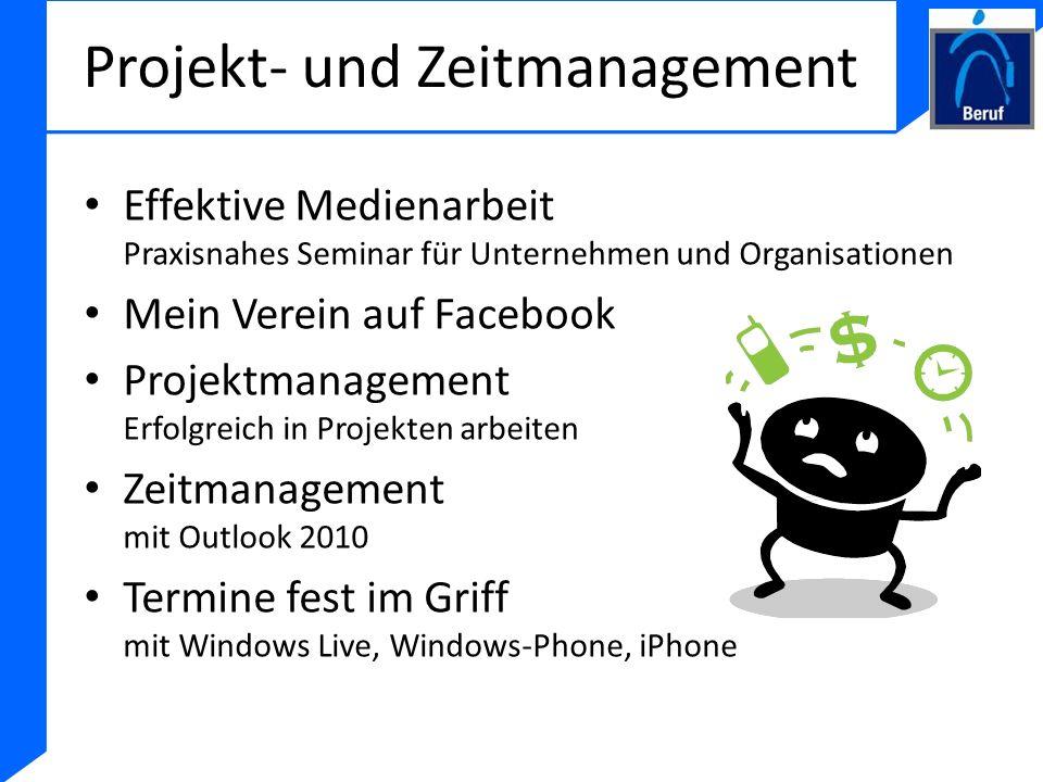 Projekt- und Zeitmanagement Effektive Medienarbeit Praxisnahes Seminar für Unternehmen und Organisationen Mein Verein auf Facebook Projektmanagement E
