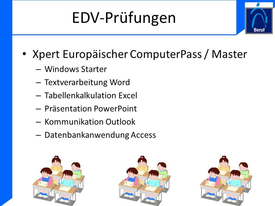 EDV-Prüfungen Xpert Europäischer ComputerPass / Master – Windows Starter – Textverarbeitung Word – Tabellenkalkulation Excel – Präsentation PowerPoint