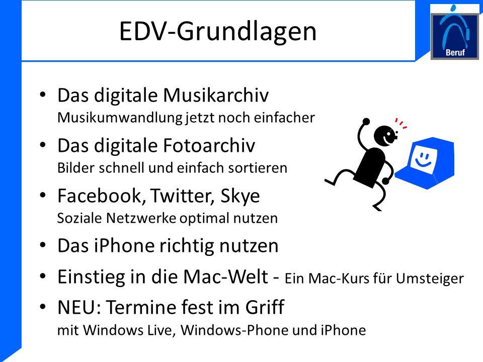 EDV-Grundlagen Das digitale Musikarchiv Musikumwandlung jetzt noch einfacher Das digitale Fotoarchiv Bilder schnell und einfach sortieren Facebook, Tw