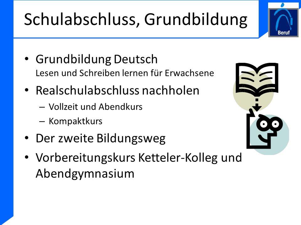 Schulabschluss, Grundbildung Grundbildung Deutsch Lesen und Schreiben lernen für Erwachsene Realschulabschluss nachholen – Vollzeit und Abendkurs – Ko
