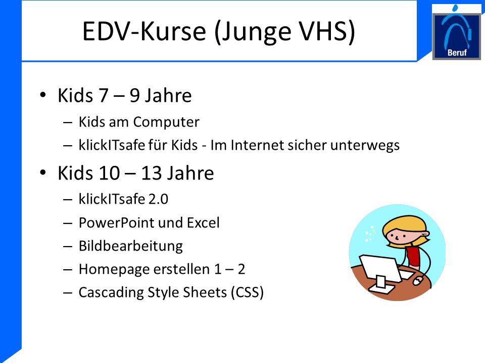 EDV-Kurse (Junge VHS) Kids 7 – 9 Jahre – Kids am Computer – klickITsafe für Kids - Im Internet sicher unterwegs Kids 10 – 13 Jahre – klickITsafe 2.0 –