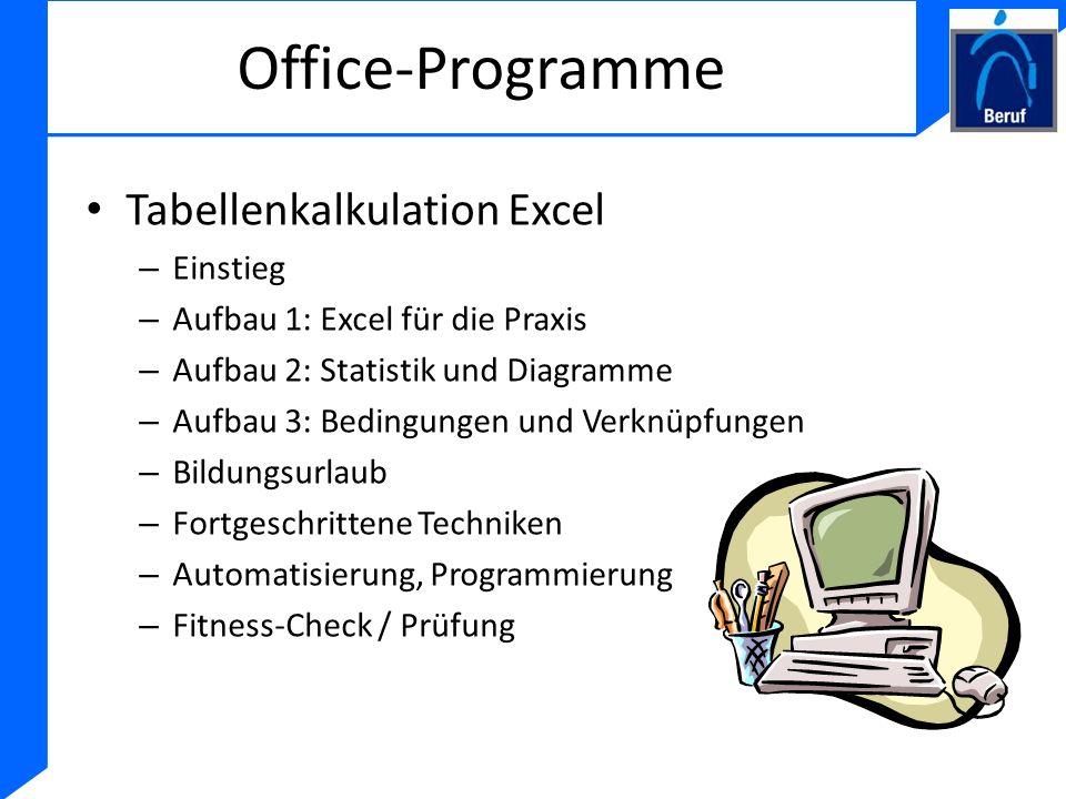 Office-Programme Tabellenkalkulation Excel – Einstieg – Aufbau 1: Excel für die Praxis – Aufbau 2: Statistik und Diagramme – Aufbau 3: Bedingungen und