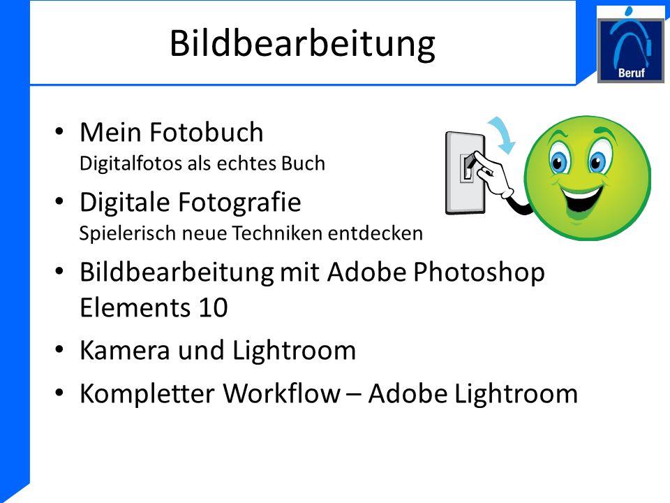 Bildbearbeitung Mein Fotobuch Digitalfotos als echtes Buch Digitale Fotografie Spielerisch neue Techniken entdecken Bildbearbeitung mit Adobe Photosho