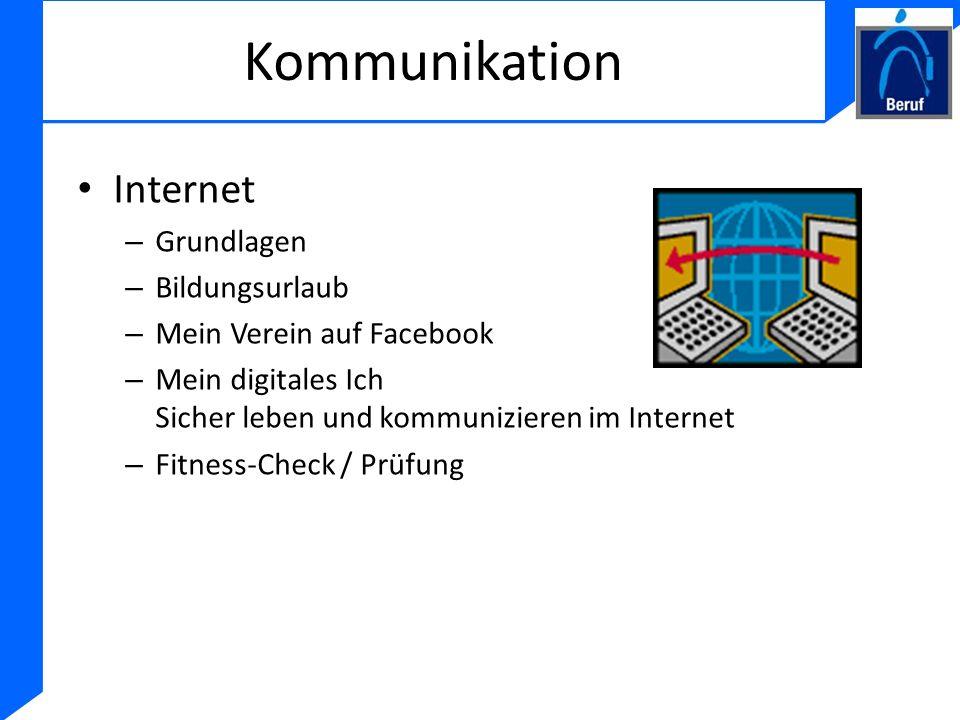 Kommunikation Internet – Grundlagen – Bildungsurlaub – Mein Verein auf Facebook – Mein digitales Ich Sicher leben und kommunizieren im Internet – Fitn