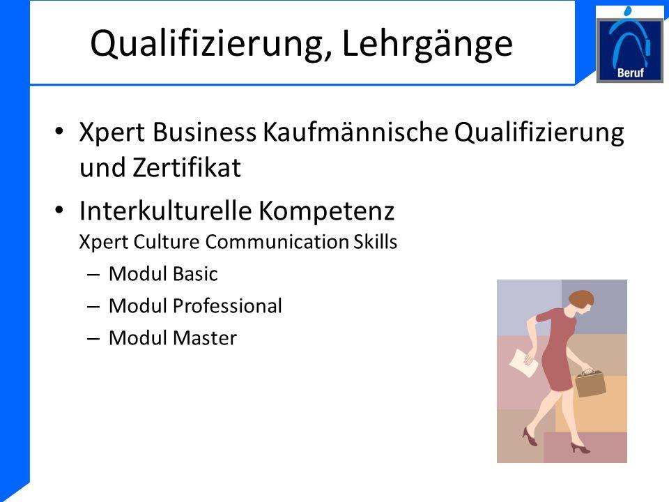 Qualifizierung, Lehrgänge Xpert Business Kaufmännische Qualifizierung und Zertifikat Interkulturelle Kompetenz Xpert Culture Communication Skills – Mo