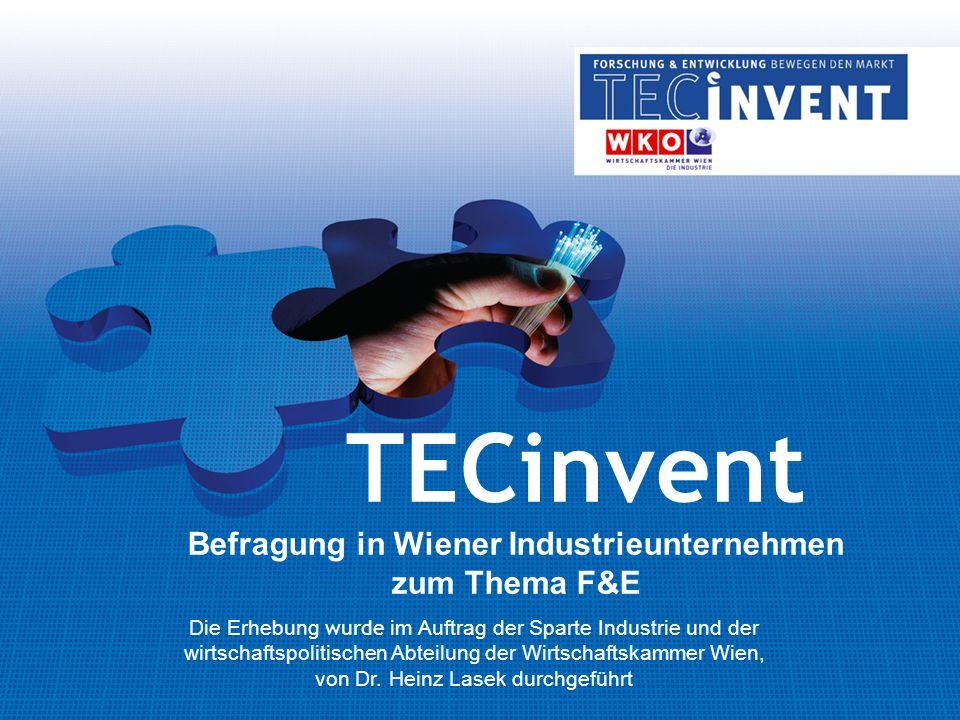 TECinvent Befragung in Wiener Industrieunternehmen zum Thema F&E Die Erhebung wurde im Auftrag der Sparte Industrie und der wirtschaftspolitischen Abteilung der Wirtschaftskammer Wien, von Dr.