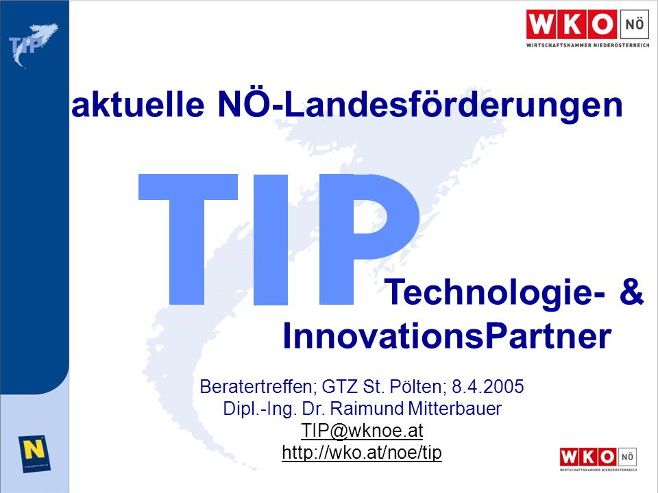 aktuelle NÖ-Landesförderungen Technologie- & InnovationsPartner Beratertreffen; GTZ St.