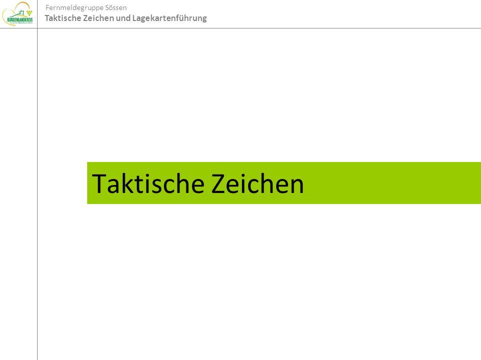 Fernmeldegruppe Sössen Taktische Zeichen und Lagekartenführung Taktische Zeichen