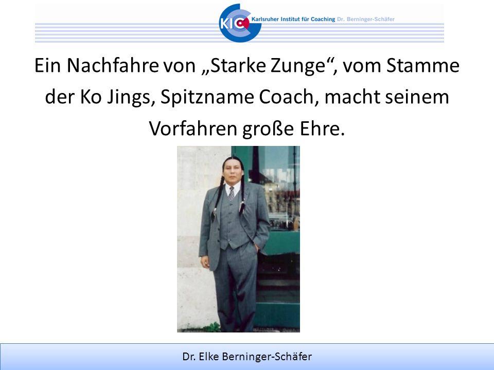 Dr. Elke Berninger-Schäfer Ein Nachfahre von Starke Zunge, vom Stamme der Ko Jings, Spitzname Coach, macht seinem Vorfahren große Ehre.