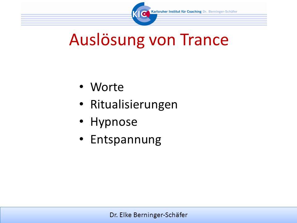 Dr. Elke Berninger-Schäfer Auslösung von Trance Worte Ritualisierungen Hypnose Entspannung