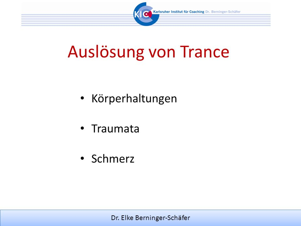 Dr. Elke Berninger-Schäfer Auslösung von Trance Körperhaltungen Traumata Schmerz