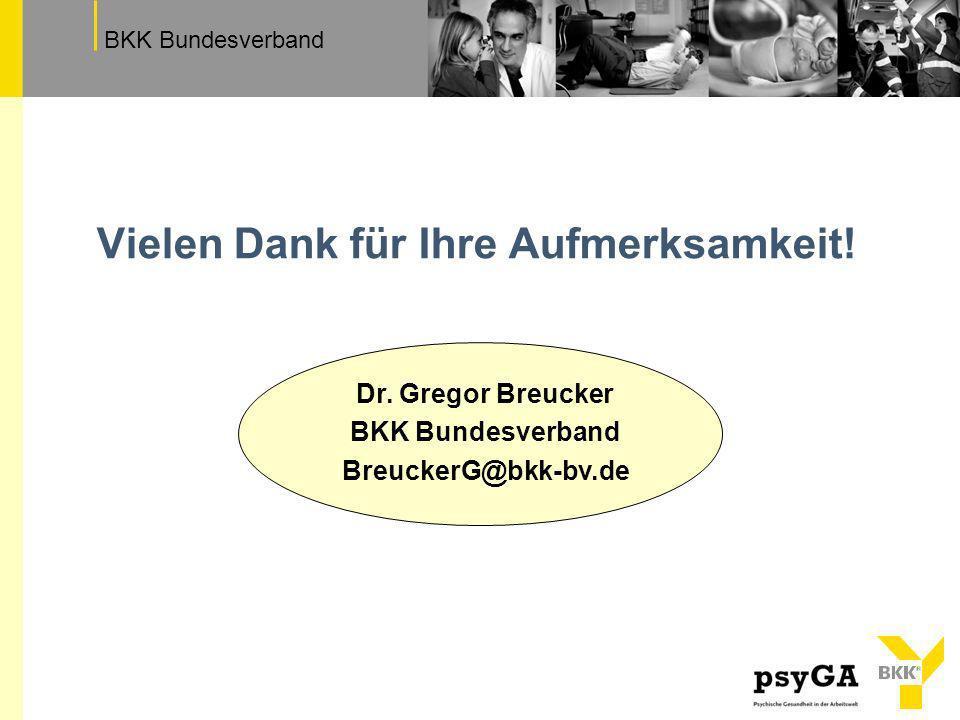 TextfeldBKK Bundesverband Vielen Dank für Ihre Aufmerksamkeit! Dr. Gregor Breucker BKK Bundesverband BreuckerG@bkk-bv.de