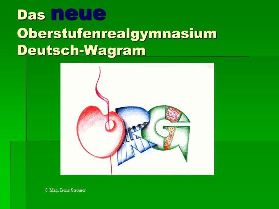 Das neue Oberstufenrealgymnasium Deutsch-Wagram © Mag. Irene Strömer
