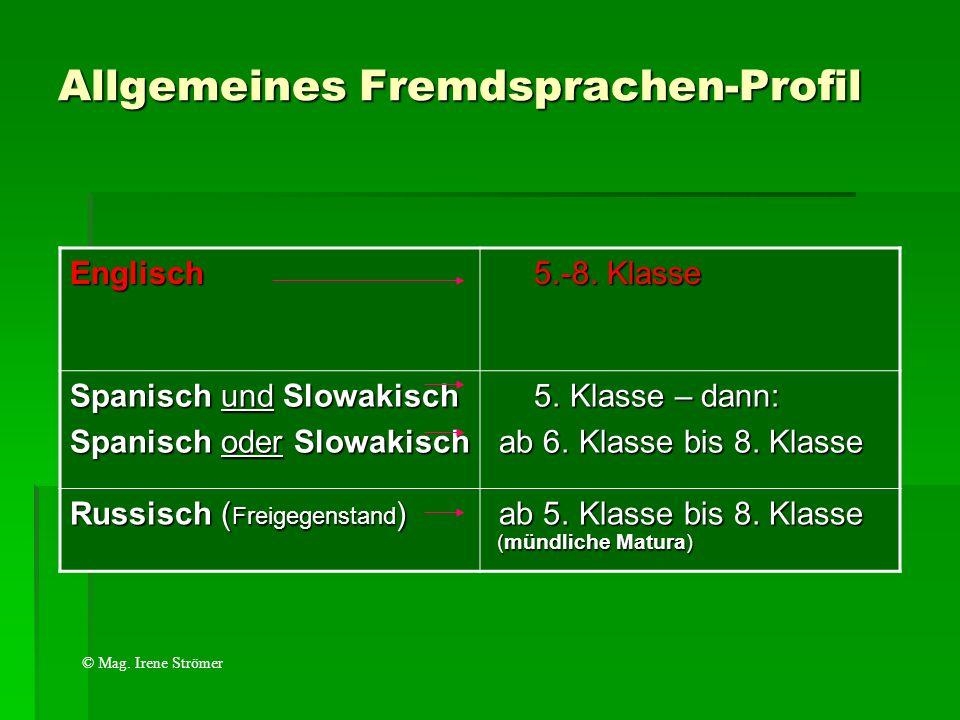 Allgemeines Fremdsprachen-Profil Englisch 5.-8. Klasse 5.-8. Klasse Spanisch und Slowakisch Spanisch oder Slowakisch 5. Klasse – dann: 5. Klasse – dan
