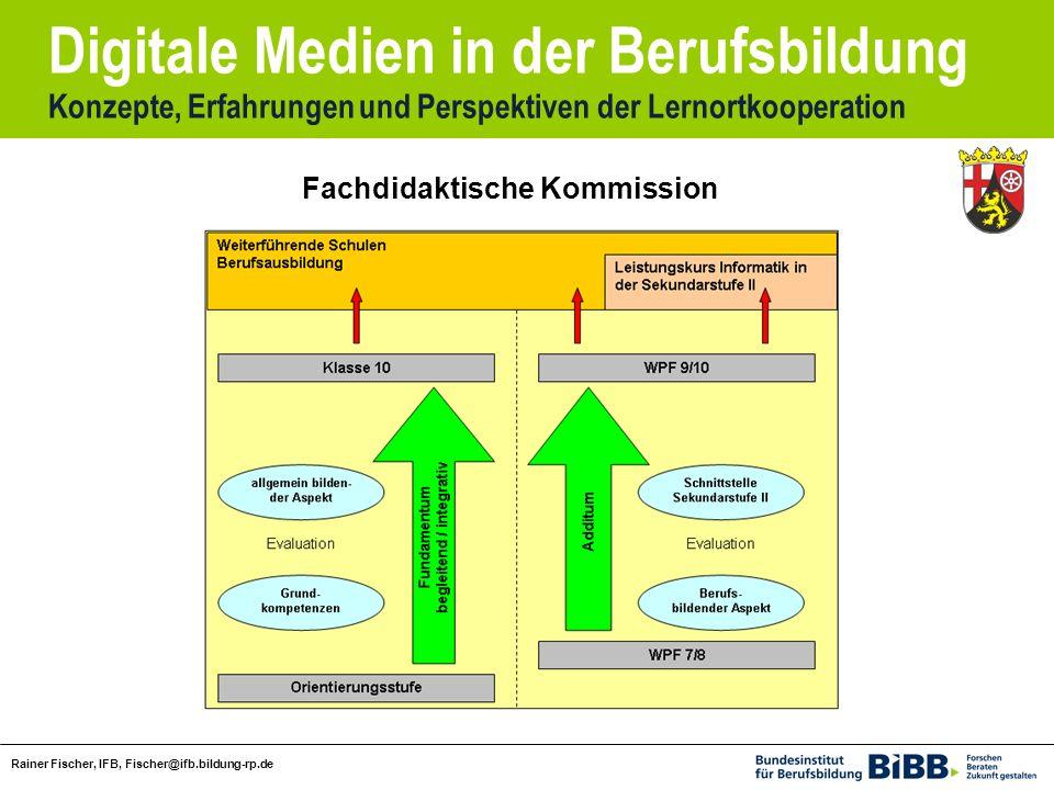 Digitale Medien in der Berufsbildung Konzepte, Erfahrungen und Perspektiven der Lernortkooperation Rainer Fischer, IFB, Fischer@ifb.bildung-rp.de Fachdidaktische Kommission