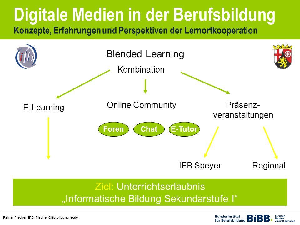 Digitale Medien in der Berufsbildung Konzepte, Erfahrungen und Perspektiven der Lernortkooperation Rainer Fischer, IFB, Fischer@ifb.bildung-rp.de Komb